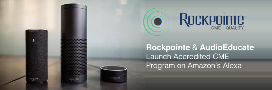 Rockpointe and AudioEducate Launch Accredited CME Program on Amazon's Alexa